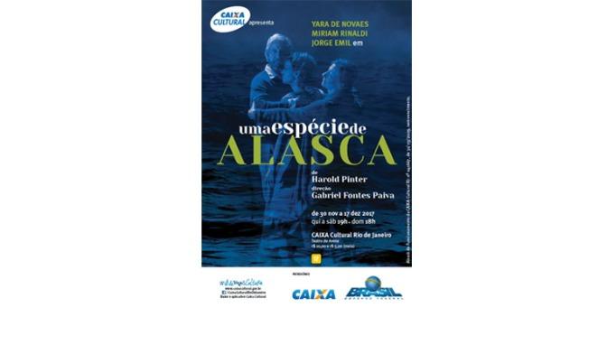 Uma Espécie de Alasca | Teatro na Caixa Cultural RJ| Valoração Clipping 850 mil