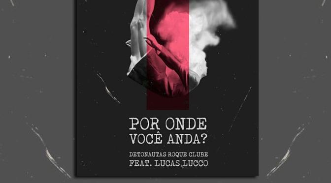 Detonautas Roque Clube e Lucas Lucco em parceria inédita
