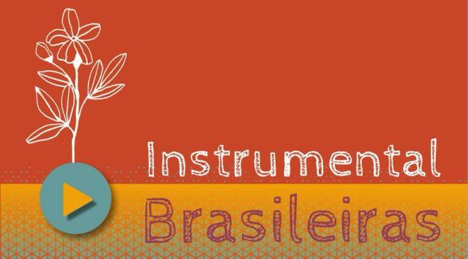 Matéria escrita para o Coletivo Mulheres Jornalistas = PROJEtO Instrumental Brasileiras, online e gratuito, até 31 de março